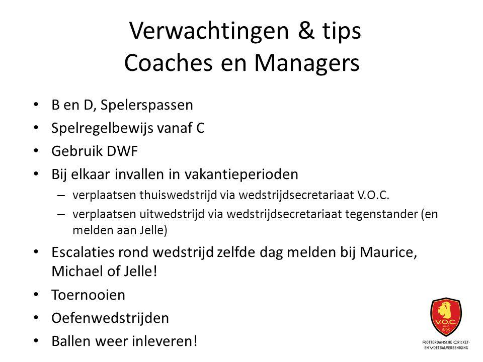 Verwachtingen & tips Coaches en Managers B en D, Spelerspassen Spelregelbewijs vanaf C Gebruik DWF Bij elkaar invallen in vakantieperioden – verplaats
