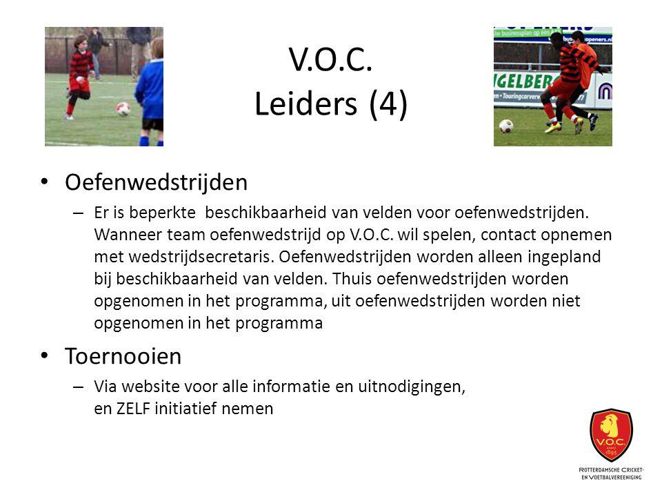 V.O.C. Leiders (4) Oefenwedstrijden – Er is beperkte beschikbaarheid van velden voor oefenwedstrijden. Wanneer team oefenwedstrijd op V.O.C. wil spele