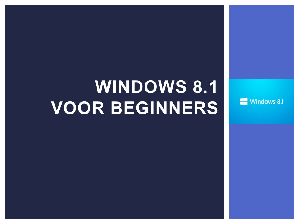 WINDOWS 8.1 VOOR BEGINNERS
