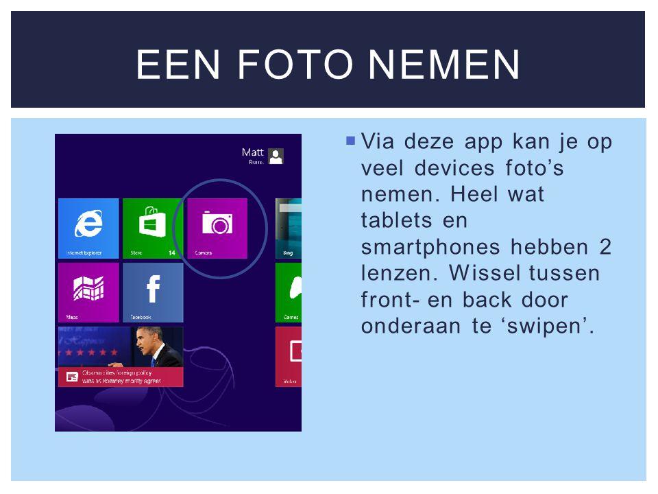  Via deze app kan je op veel devices foto's nemen.