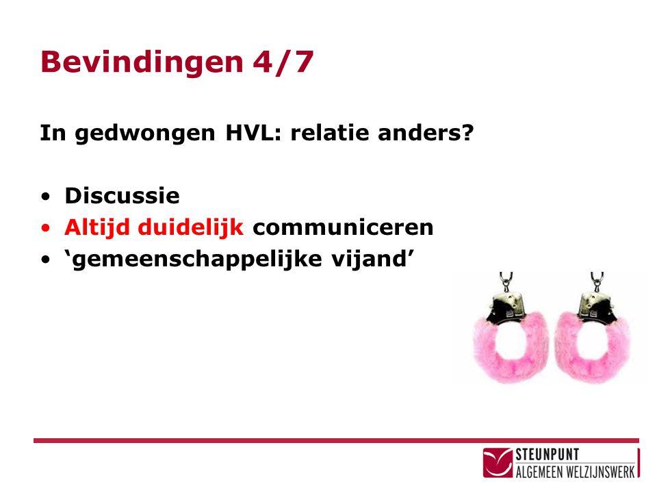 Bevindingen 4/7 In gedwongen HVL: relatie anders.