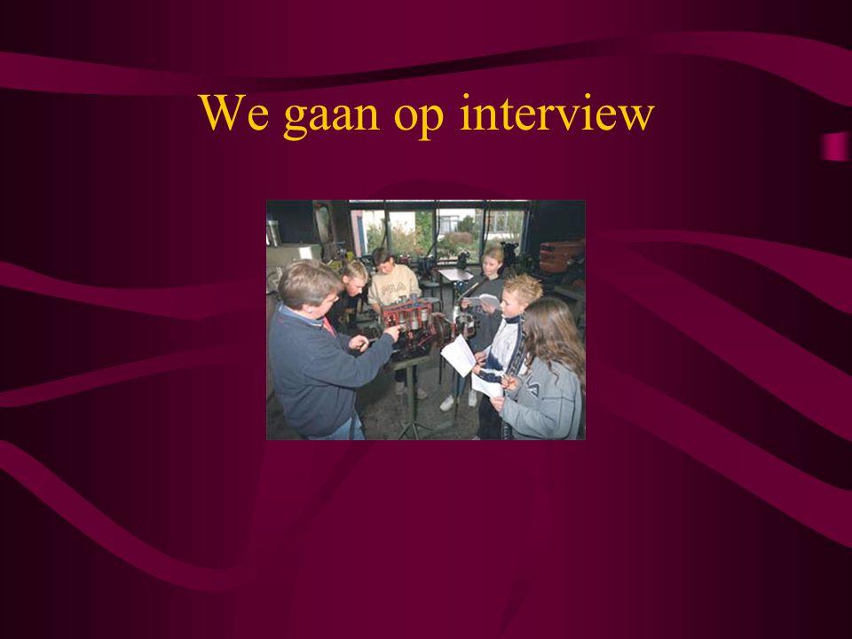We gaan op interview