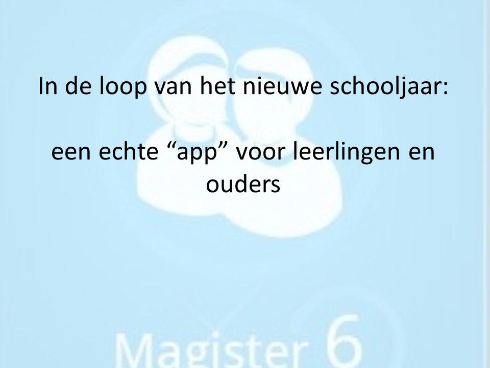 """In de loop van het nieuwe schooljaar: een echte """"app"""" voor leerlingen en ouders"""