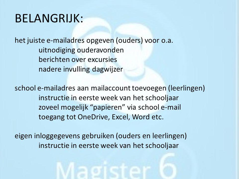 BELANGRIJK: het juiste e-mailadres opgeven (ouders) voor o.a. uitnodiging ouderavonden berichten over excursies nadere invulling dagwijzer school e-ma