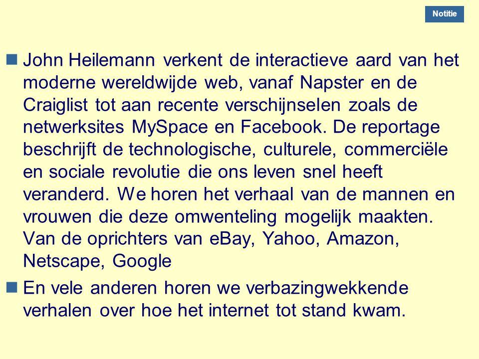 nJohn Heilemann verkent de interactieve aard van het moderne wereldwijde web, vanaf Napster en de Craiglist tot aan recente verschijnselen zoals de ne