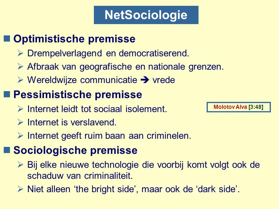 NetSociologie nOptimistische premisse  Drempelverlagend en democratiserend.  Afbraak van geografische en nationale grenzen.  Wereldwijze communicat