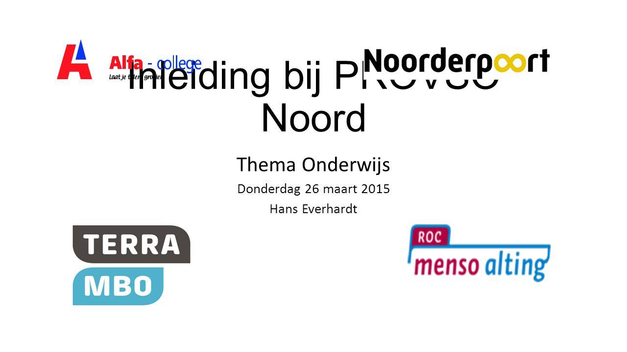 Inleiding bij PROVSO Noord Thema Onderwijs Donderdag 26 maart 2015 Hans Everhardt