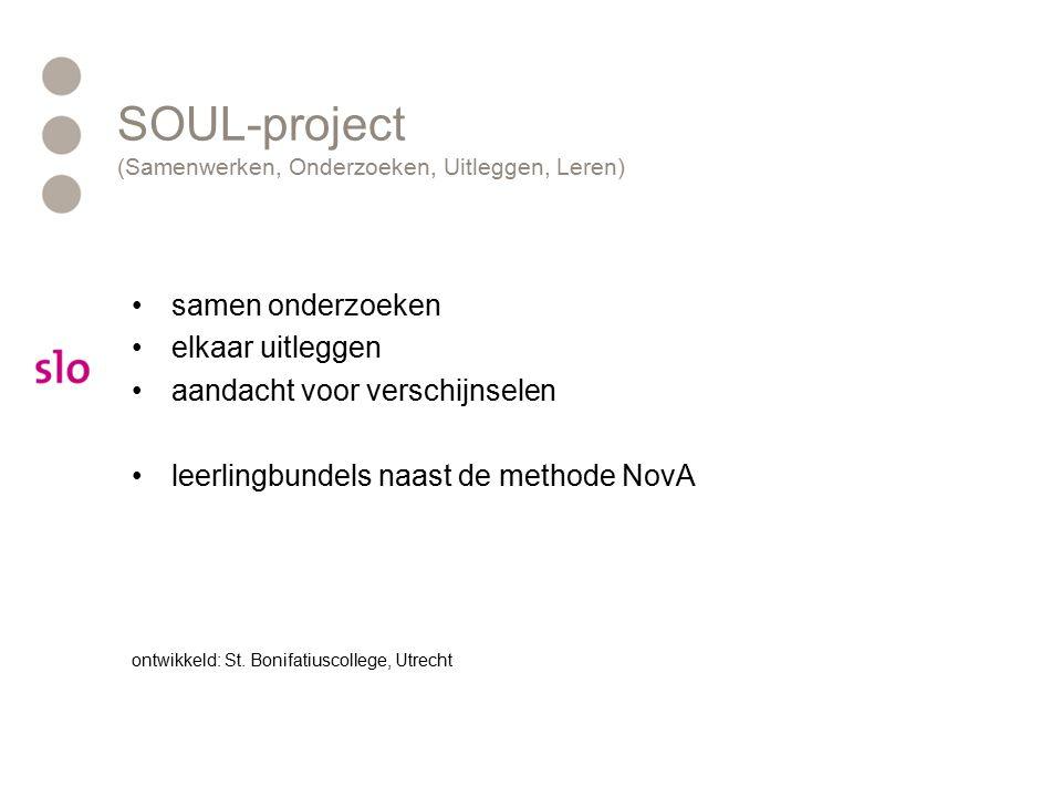 SOUL-project (Samenwerken, Onderzoeken, Uitleggen, Leren) samen onderzoeken elkaar uitleggen aandacht voor verschijnselen leerlingbundels naast de met