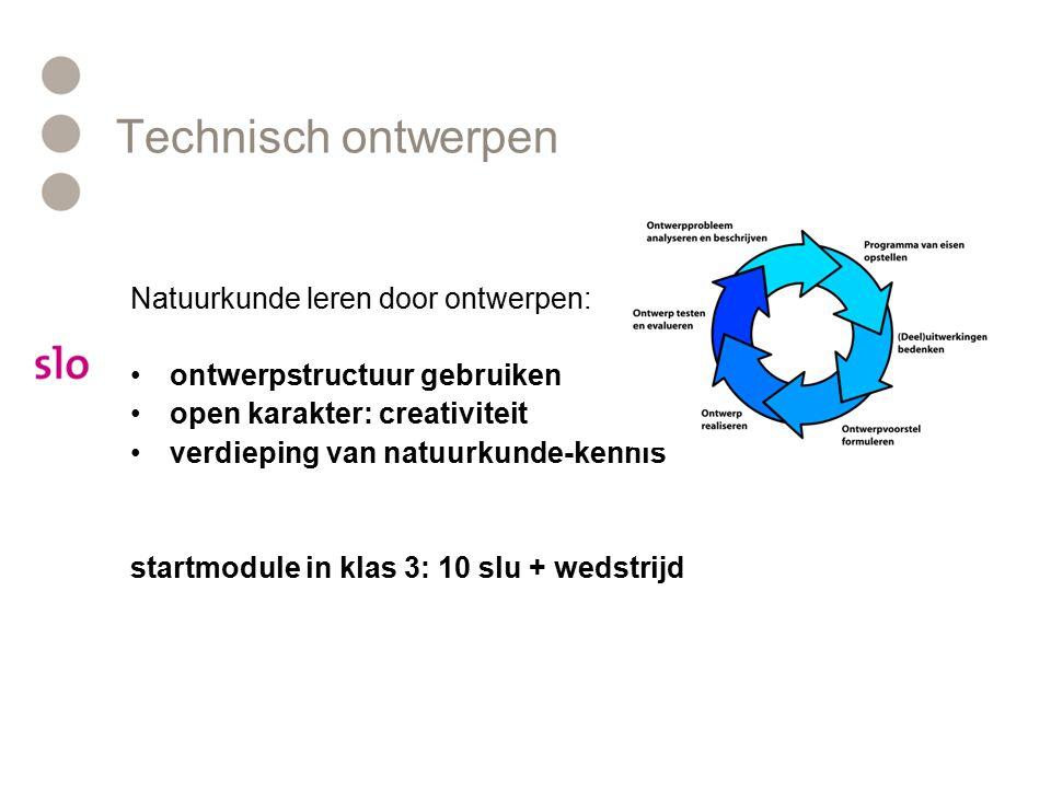 Technisch ontwerpen Natuurkunde leren door ontwerpen: ontwerpstructuur gebruiken open karakter: creativiteit verdieping van natuurkunde-kennis startmo