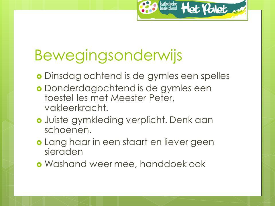 Bewegingsonderwijs  Dinsdag ochtend is de gymles een spelles  Donderdagochtend is de gymles een toestel les met Meester Peter, vakleerkracht.