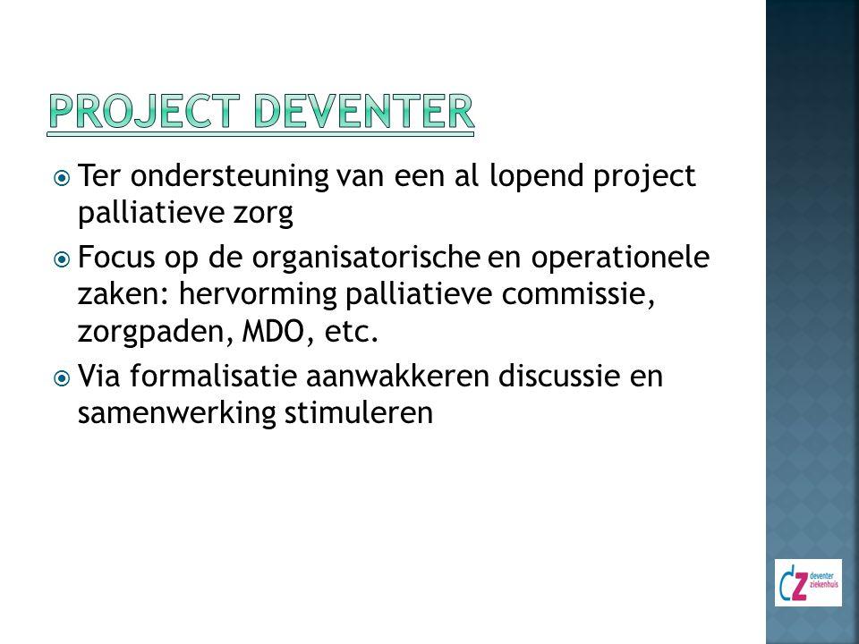  Ter ondersteuning van een al lopend project palliatieve zorg  Focus op de organisatorische en operationele zaken: hervorming palliatieve commissie,