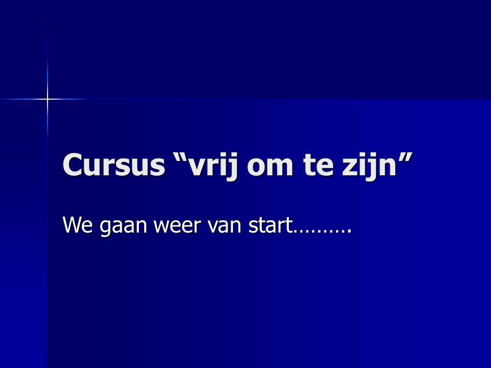 """Cursus """"vrij om te zijn"""" We gaan weer van start………."""
