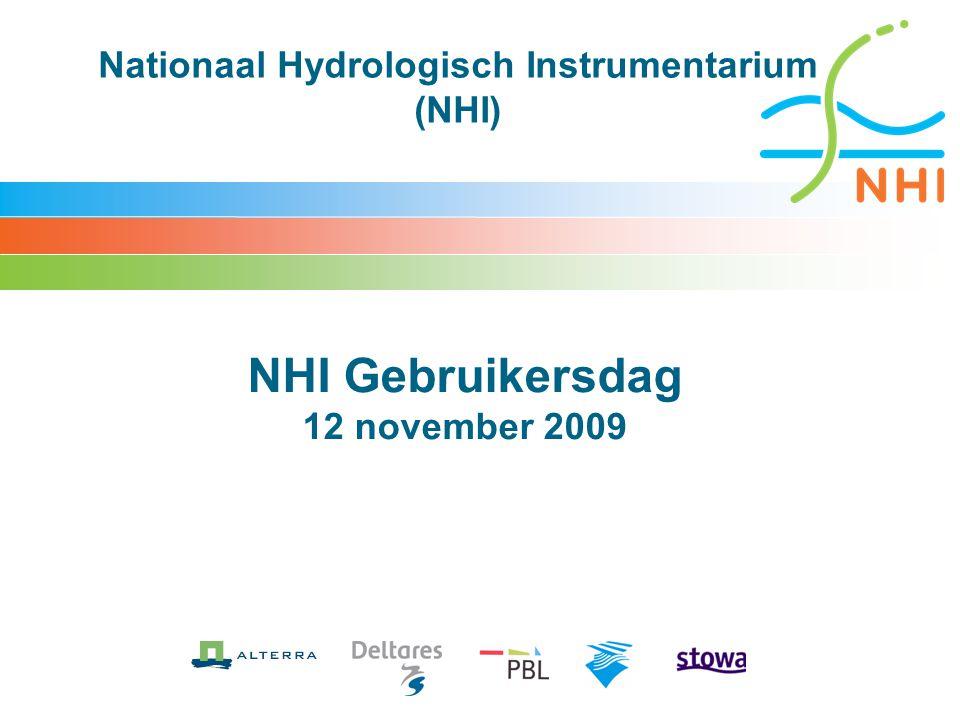 Nationaal Hydrologisch Instrumentarium (NHI) NHI Gebruikersdag 12 november 2009