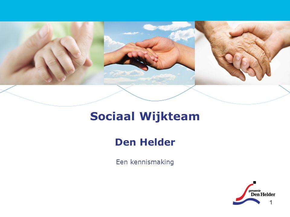 1 Sociaal Wijkteam Den Helder Een kennismaking
