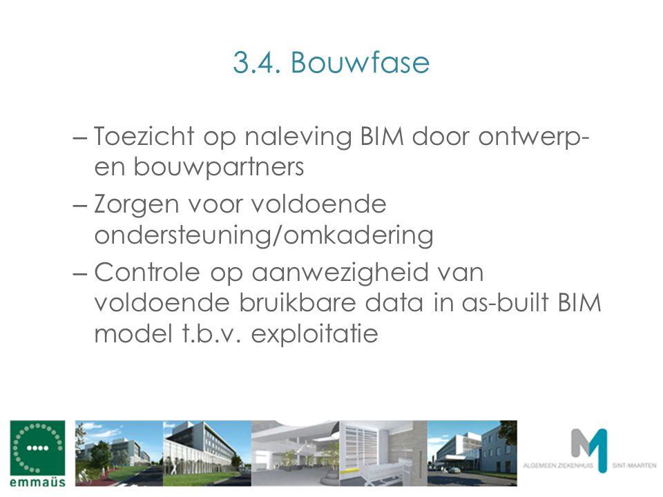 3.4. Bouwfase – Toezicht op naleving BIM door ontwerp- en bouwpartners – Zorgen voor voldoende ondersteuning/omkadering – Controle op aanwezigheid van