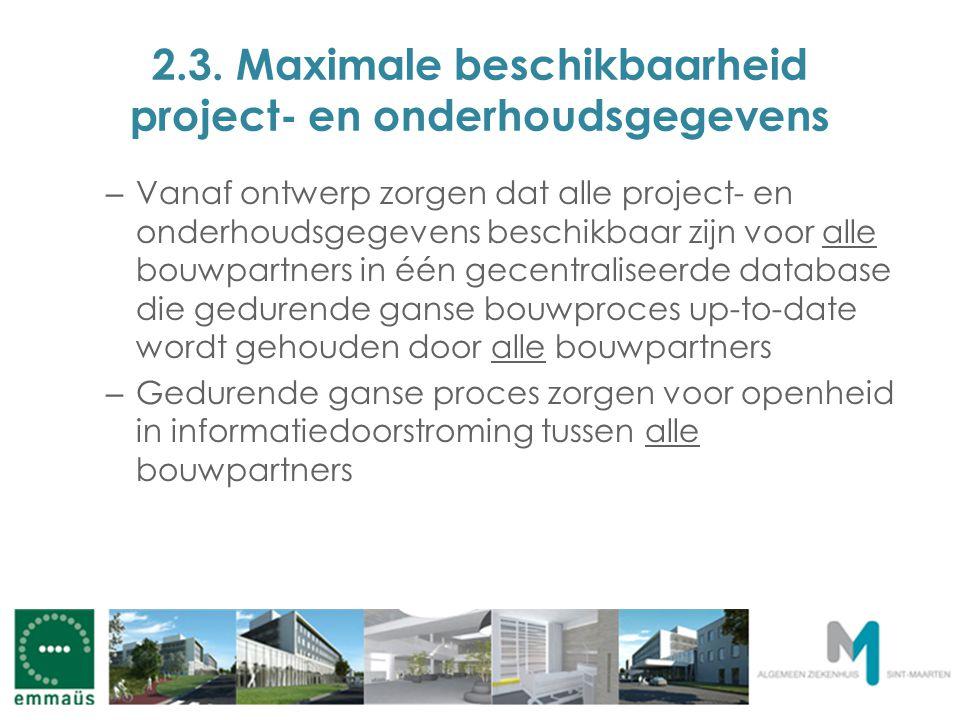 2.3. Maximale beschikbaarheid project- en onderhoudsgegevens – Vanaf ontwerp zorgen dat alle project- en onderhoudsgegevens beschikbaar zijn voor alle