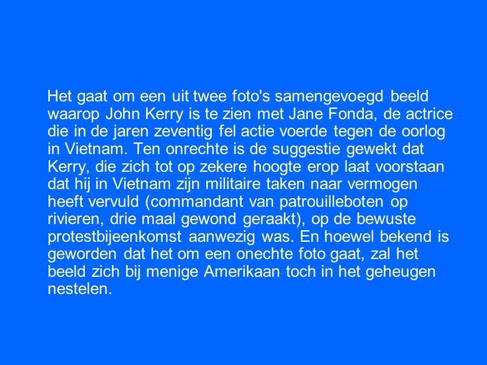 Het gaat om een uit twee foto's samengevoegd beeld waarop John Kerry is te zien met Jane Fonda, de actrice die in de jaren zeventig fel actie voerde t