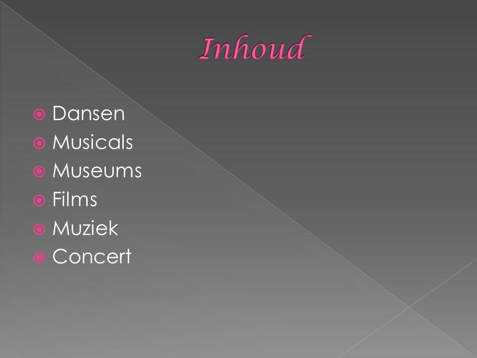  Dansen  Musicals  Museums  Films  Muziek  Concert