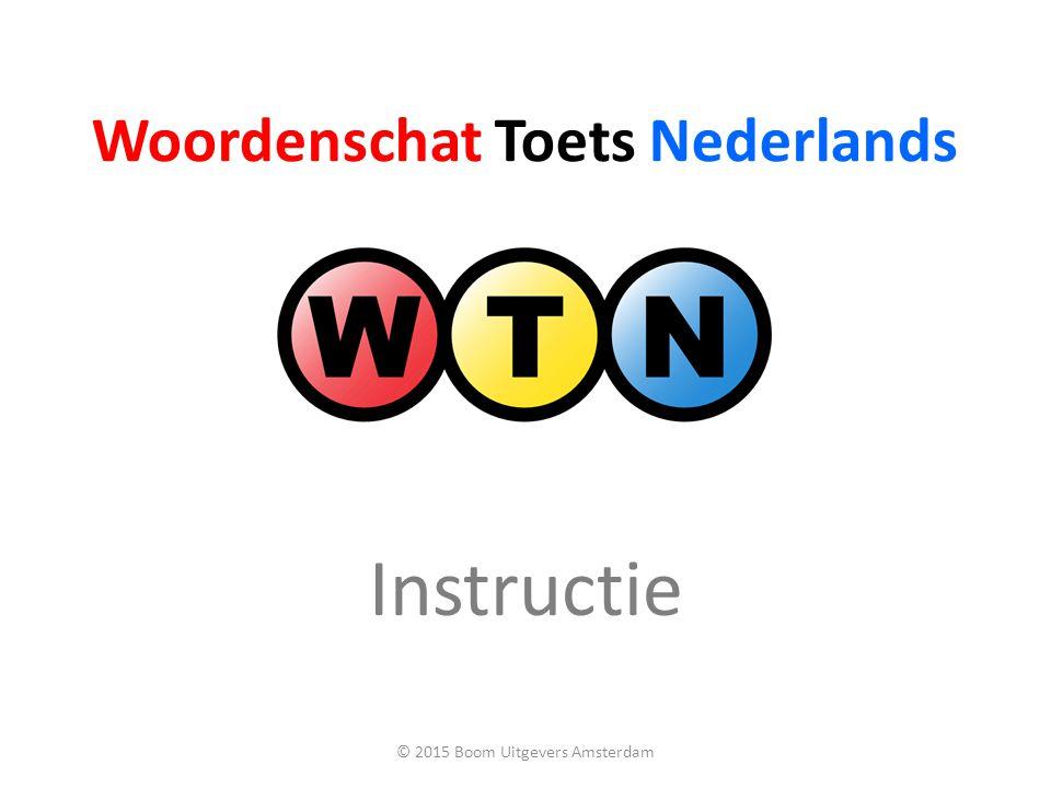 Woordenschat Toets Nederlands Instructie © 2015 Boom Uitgevers Amsterdam