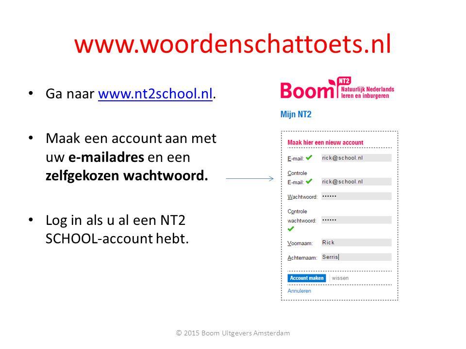 www.woordenschattoets.nl Ga naar www.nt2school.nl.www.nt2school.nl Maak een account aan met uw e-mailadres en een zelfgekozen wachtwoord. Log in als u