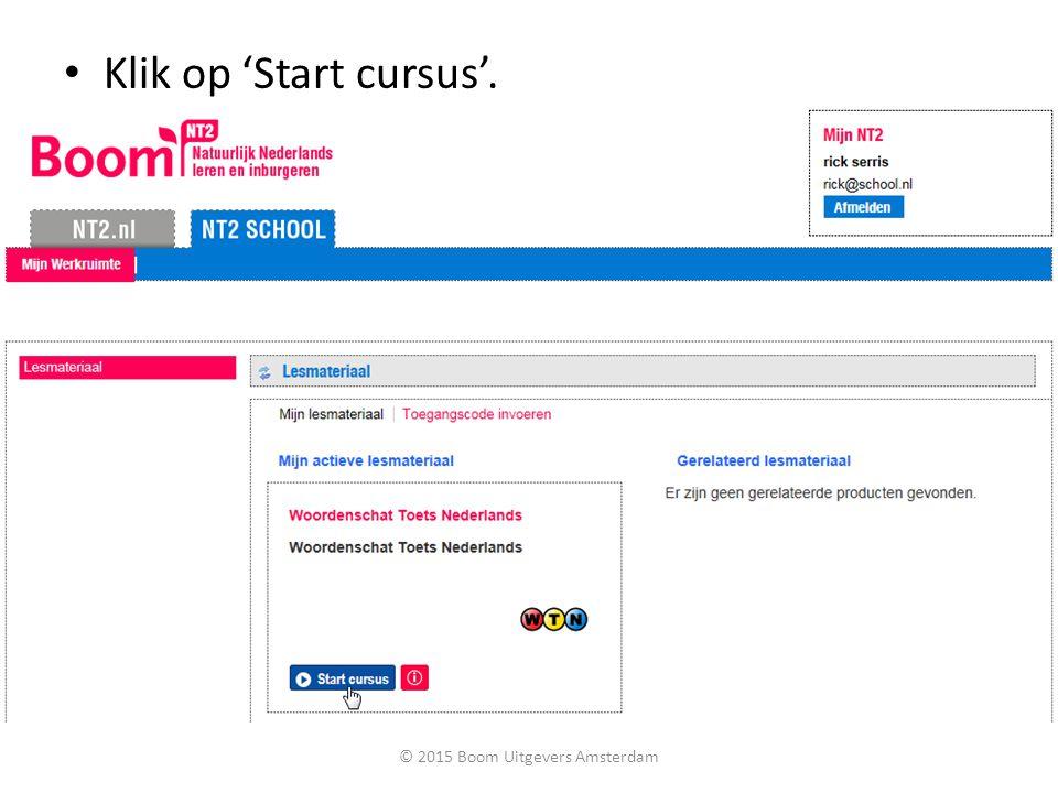 Klik op 'Start cursus'. © 2015 Boom Uitgevers Amsterdam