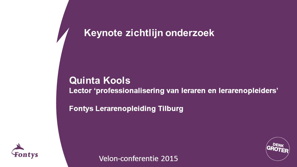 Keynote zichtlijn onderzoek Quinta Kools Lector 'professionalisering van leraren en lerarenopleiders' Fontys Lerarenopleiding Tilburg Velon-conferentie 2015