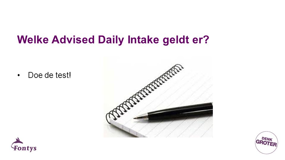 Welke Advised Daily Intake geldt er Doe de test!