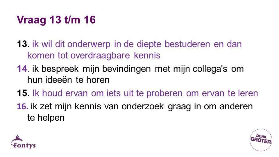 Vraag 13 t/m 16 13.