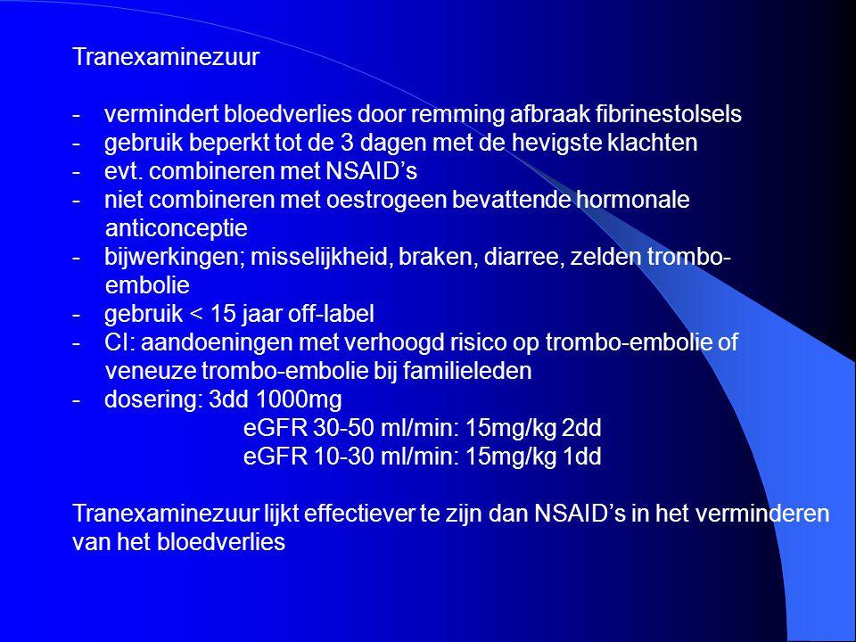 Combinatiepil (voorkeur pil met 30 mcg oestrogeen/150 mcg levonorgestrel) -vermindert bloedverlies -kan ook zonder stopweek -bijwerkingen: hoofdpijn, intermenstrueel bloedverlies -CI: vrouwen ≥ 35 jaar die blijven roken, doorgemaakt HVZ of veneuze trombo-embolie, migraine met aura in combinatie met roken, hormoonafhankelijke tumoren, bepaalde geneesmiddelen Evalueer gebruik na 3-6 maanden en beoordeel of continuering wenselijk is Onregelmatig en intermenstrueel bloedverlies zonder specifieke oorzaak