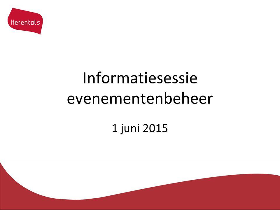 Informatiesessie evenementenbeheer 1 juni 2015