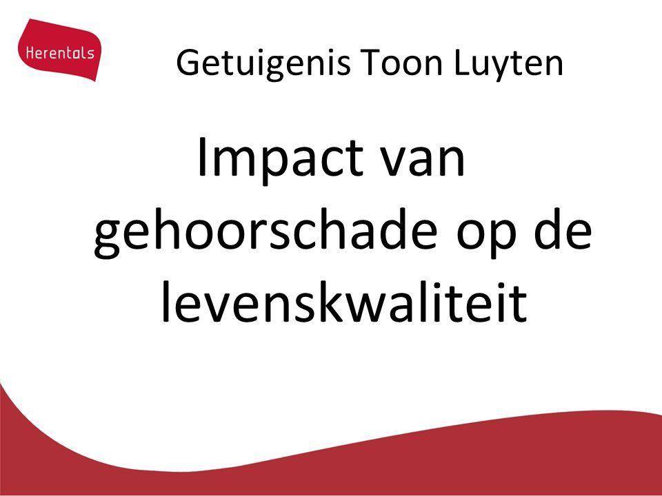 Getuigenis Toon Luyten Impact van gehoorschade op de levenskwaliteit
