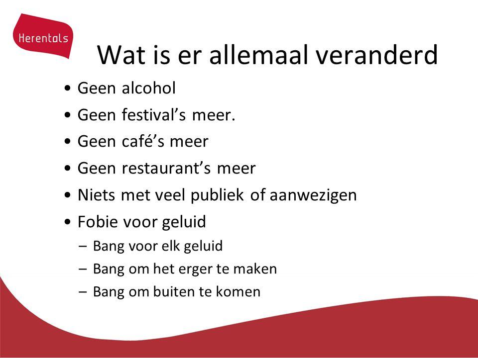 Wat is er allemaal veranderd Geen alcohol Geen festival's meer.