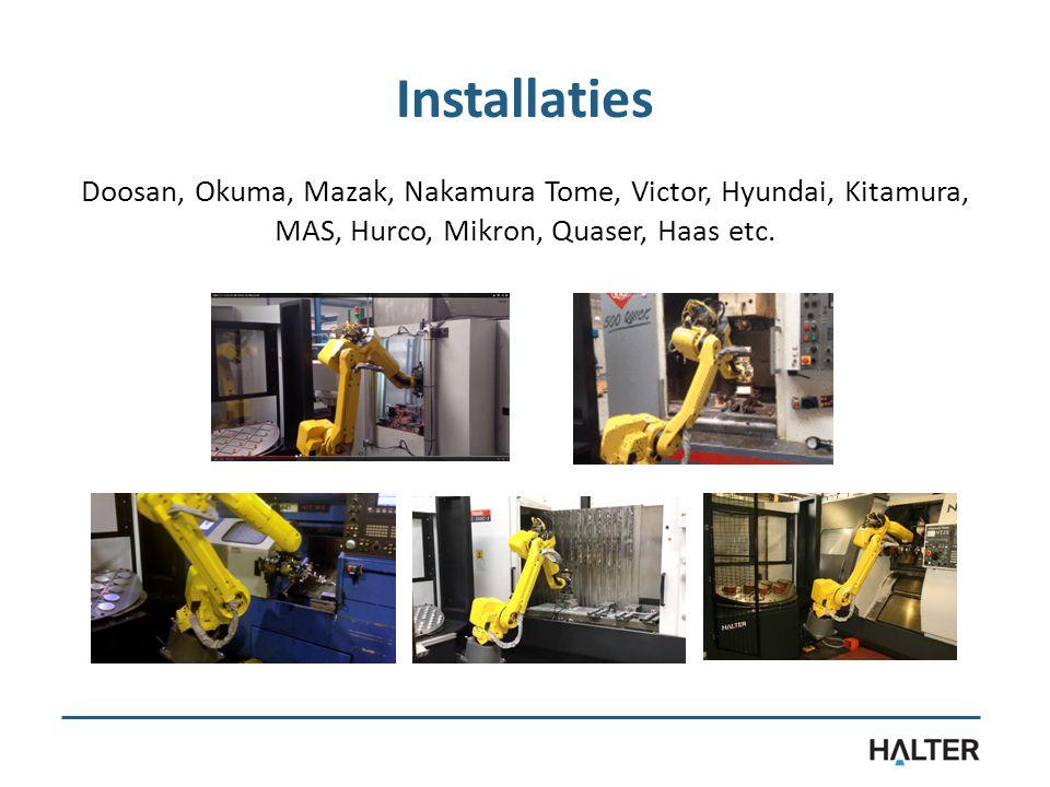 Installaties Doosan, Okuma, Mazak, Nakamura Tome, Victor, Hyundai, Kitamura, MAS, Hurco, Mikron, Quaser, Haas etc.