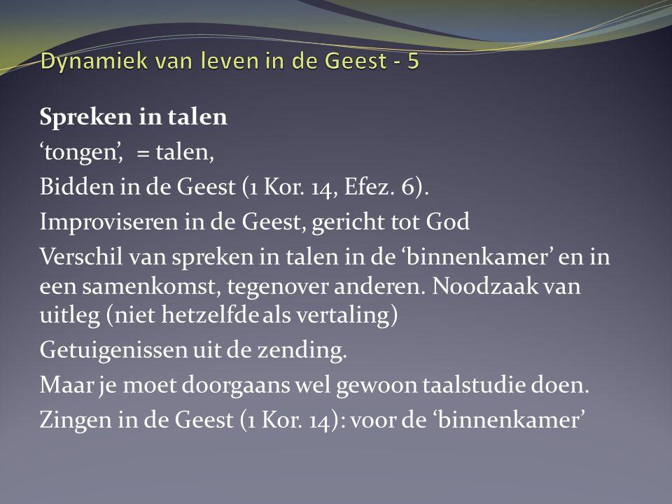 Spreken in talen 'tongen', = talen, Bidden in de Geest (1 Kor.