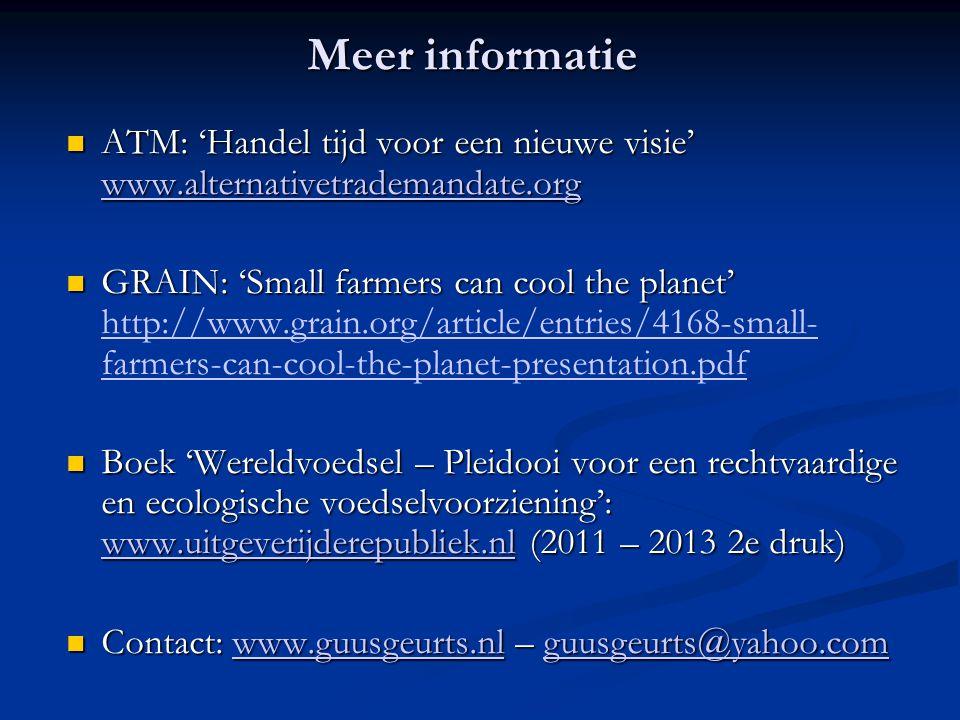 Meer informatie ATM: 'Handel tijd voor een nieuwe visie' www.alternativetrademandate.org ATM: 'Handel tijd voor een nieuwe visie' www.alternativetrade