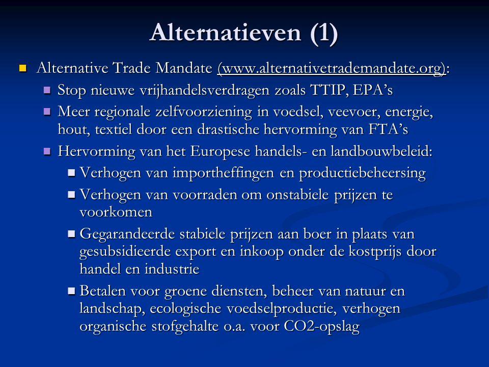 Alternatieven (1) Alternative Trade Mandate (www.alternativetrademandate.org): Alternative Trade Mandate (www.alternativetrademandate.org): Stop nieuw