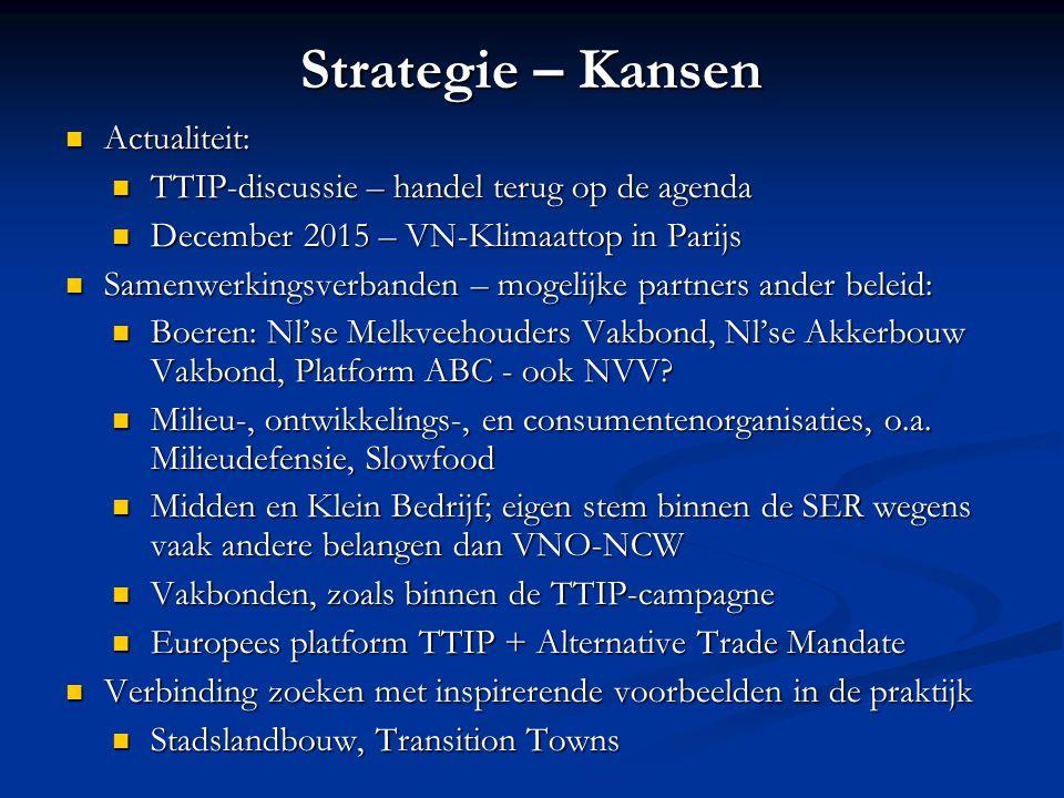 Strategie – Kansen Actualiteit: Actualiteit: TTIP-discussie – handel terug op de agenda TTIP-discussie – handel terug op de agenda December 2015 – VN-