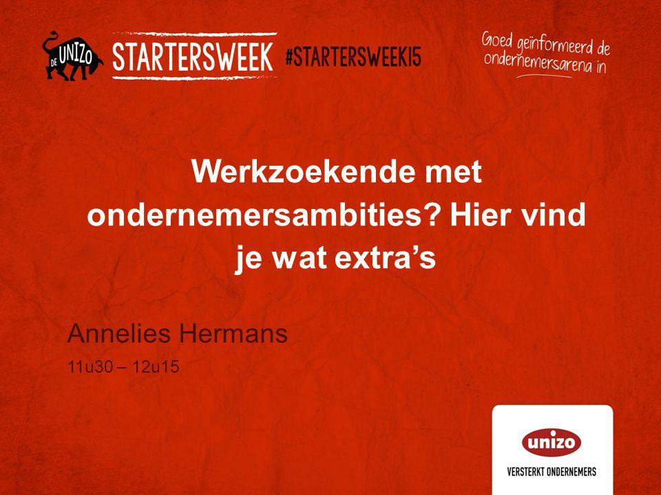 Werkzoekende met ondernemersambities? Hier vind je wat extra's Annelies Hermans 11u30 – 12u15