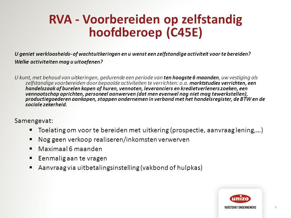 RVA - Voorbereiden op zelfstandig hoofdberoep (C45E) U geniet werkloosheids- of wachtuitkeringen en u wenst een zelfstandige activiteit voor te bereid