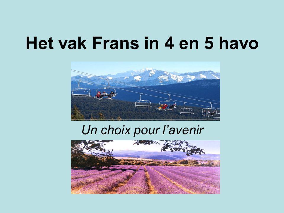 Het vak Frans in 4 en 5 havo Un choix pour l'avenir