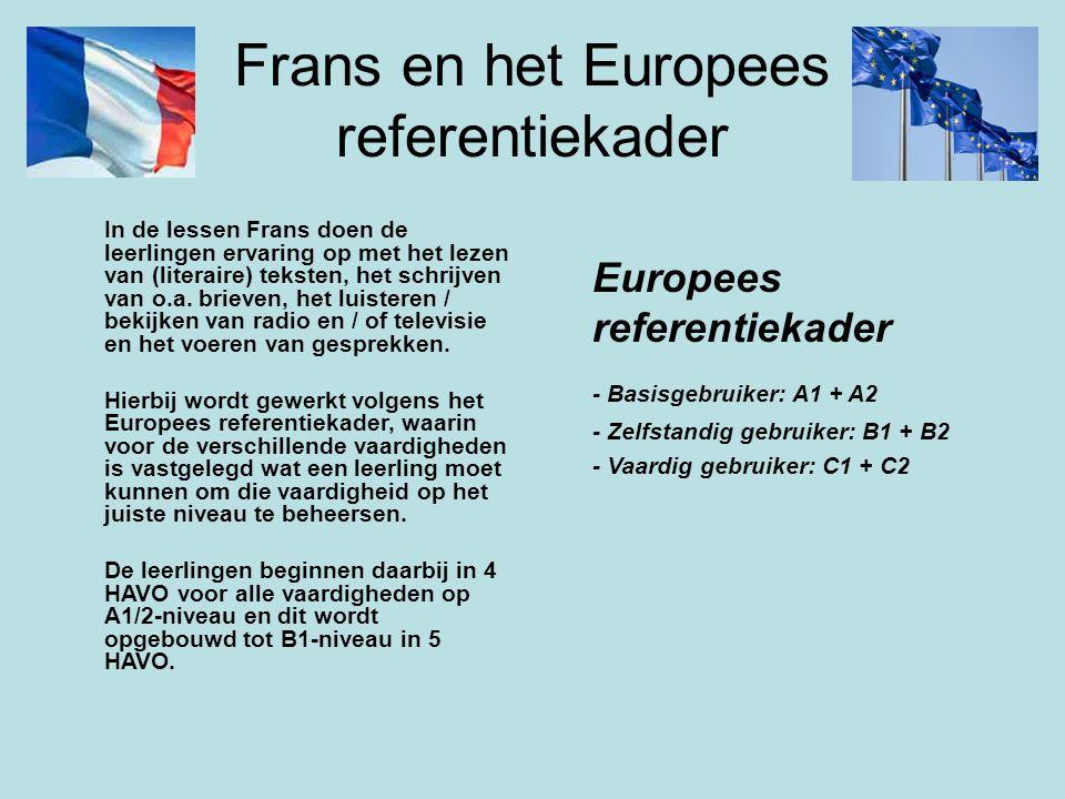 Frans en het Europees referentiekader In de lessen Frans doen de leerlingen ervaring op met het lezen van (literaire) teksten, het schrijven van o.a.