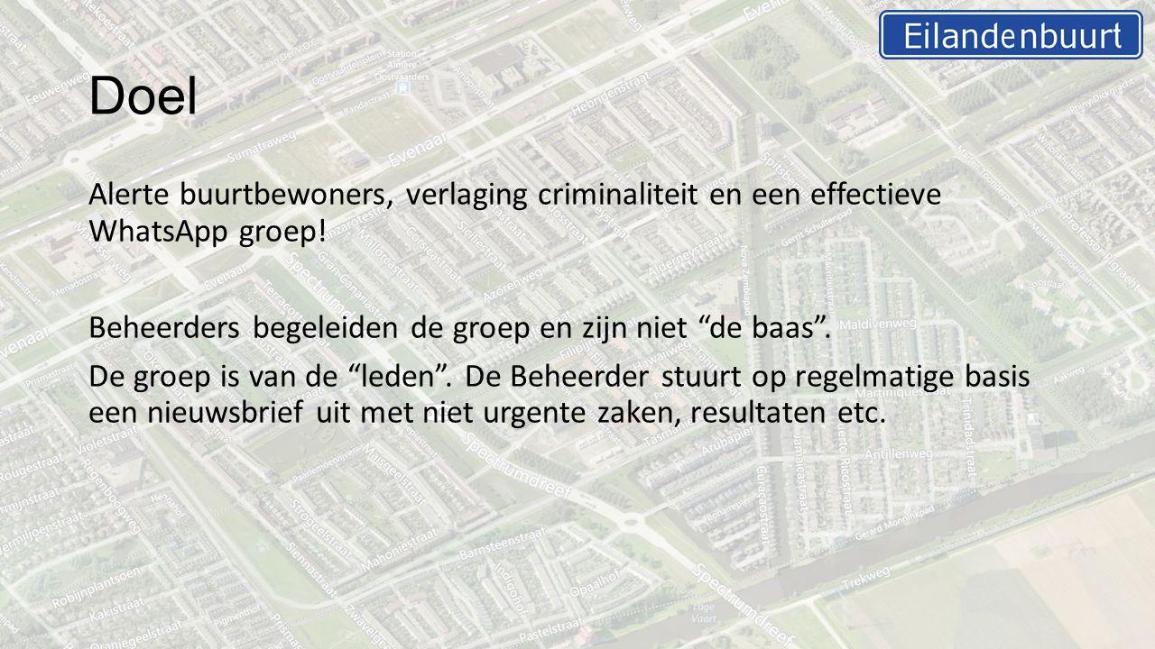 Doel Alerte buurtbewoners, verlaging criminaliteit en een effectieve WhatsApp groep.