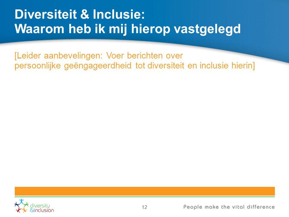 12 Diversiteit & Inclusie: Waarom heb ik mij hierop vastgelegd [Leider aanbevelingen: Voer berichten over persoonlijke geëngageerdheid tot diversiteit