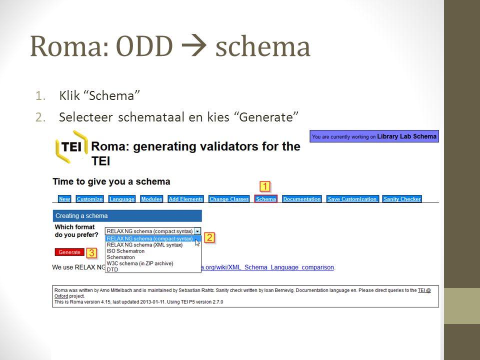 Roma: ODD  schema 1.Klik Schema 2.Selecteer schemataal en kies Generate