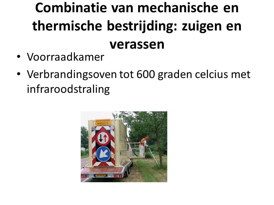 Combinatie van mechanische en thermische bestrijding: zuigen en verassen Voorraadkamer Verbrandingsoven tot 600 graden celcius met infraroodstraling