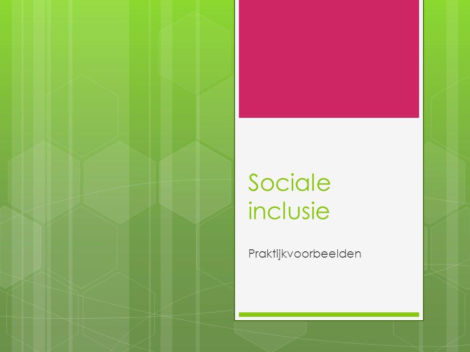 Sociale inclusie Praktijkvoorbeelden