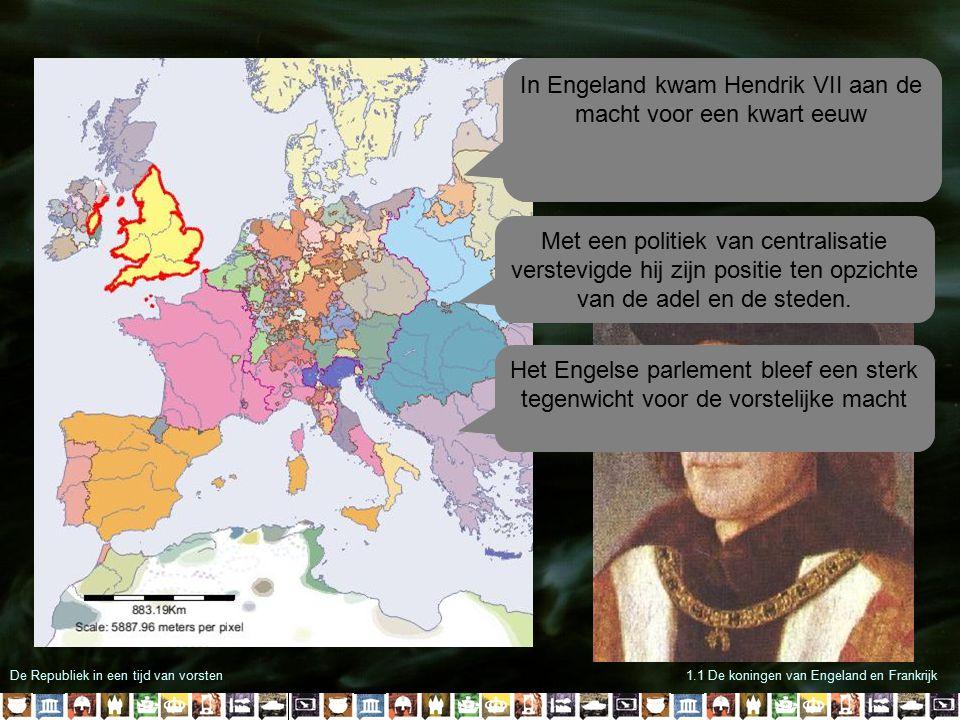 De Republiek in een tijd van vorsten1.1 De koningen van Engeland en Frankrijk Aan het eind van de middeleeuwen kwam er in Engeland en Frankrijk een ei