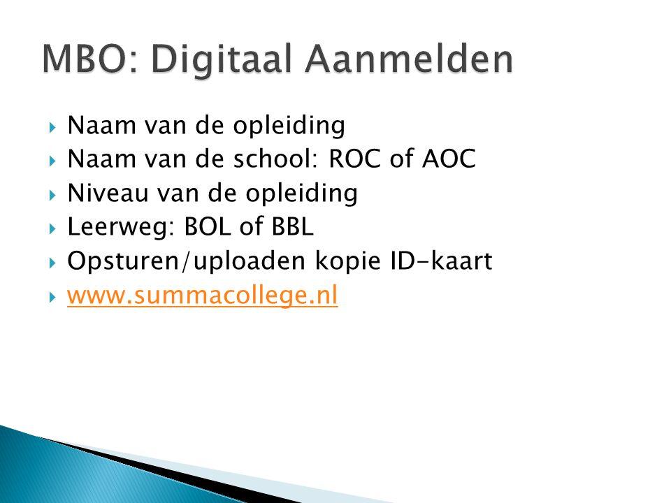  Naam van de opleiding  Naam van de school: ROC of AOC  Niveau van de opleiding  Leerweg: BOL of BBL  Opsturen/uploaden kopie ID-kaart  www.summ