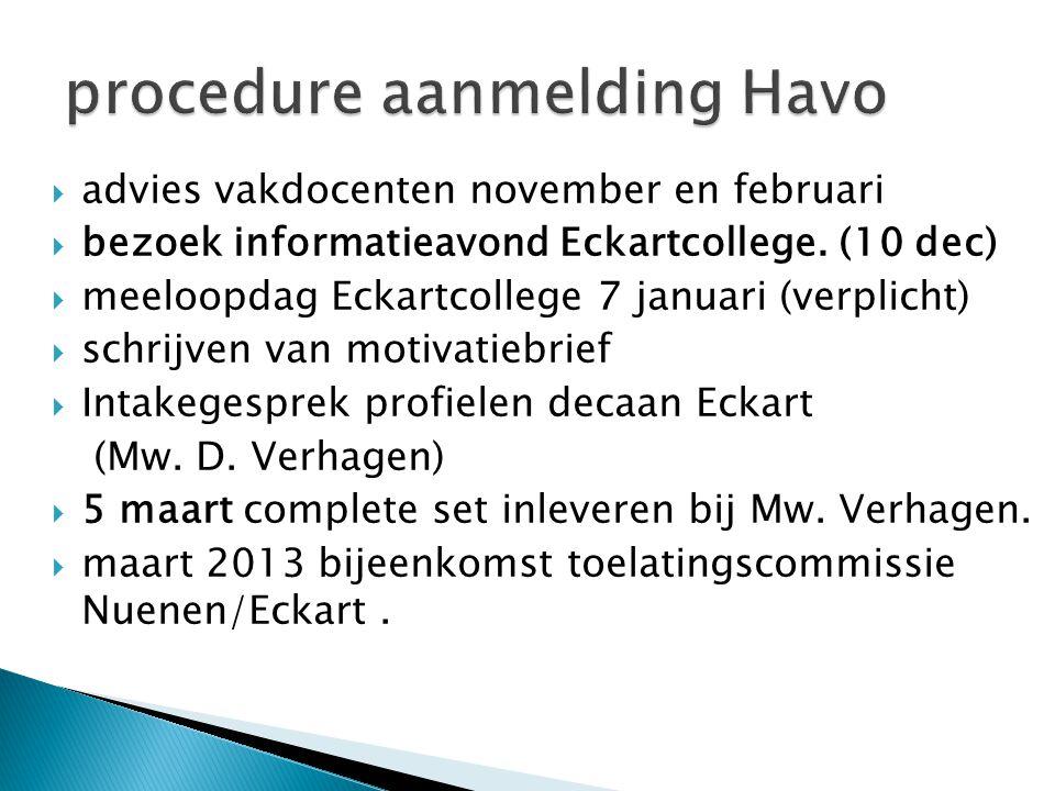  advies vakdocenten november en februari  bezoek informatieavond Eckartcollege. (10 dec)  meeloopdag Eckartcollege 7 januari (verplicht)  schrijve