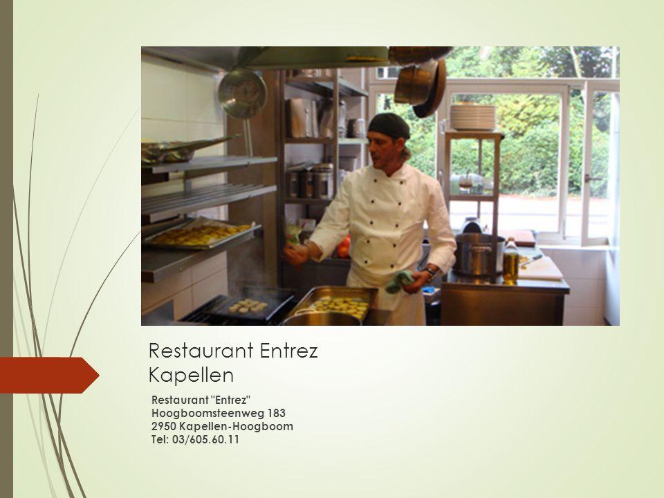 Restaurant Entrez Kapellen Restaurant
